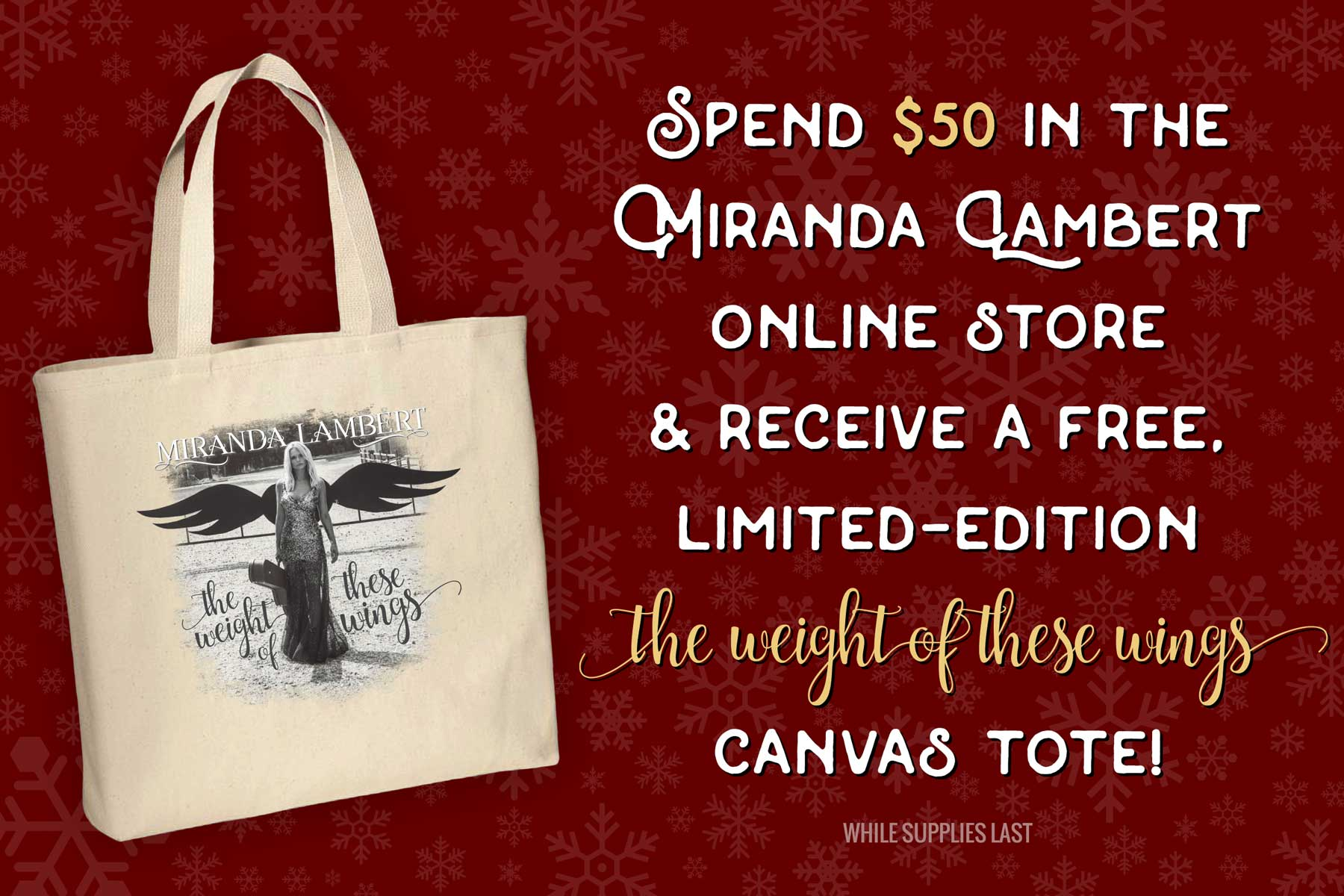 Spend $50 in the Miranda Lambert online store & receive a free, limited-edition The Weight of These Wings canvas tote!